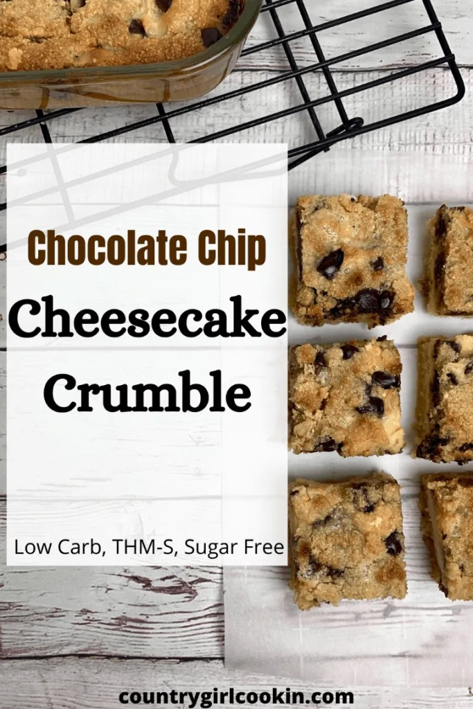 Chocolate Chip Cheesecake Crumble (Low Carb, THM-S, Sugar Free)