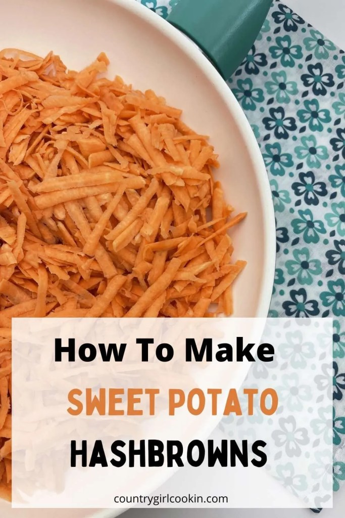 How To Make Sweet Potato Hash Browns