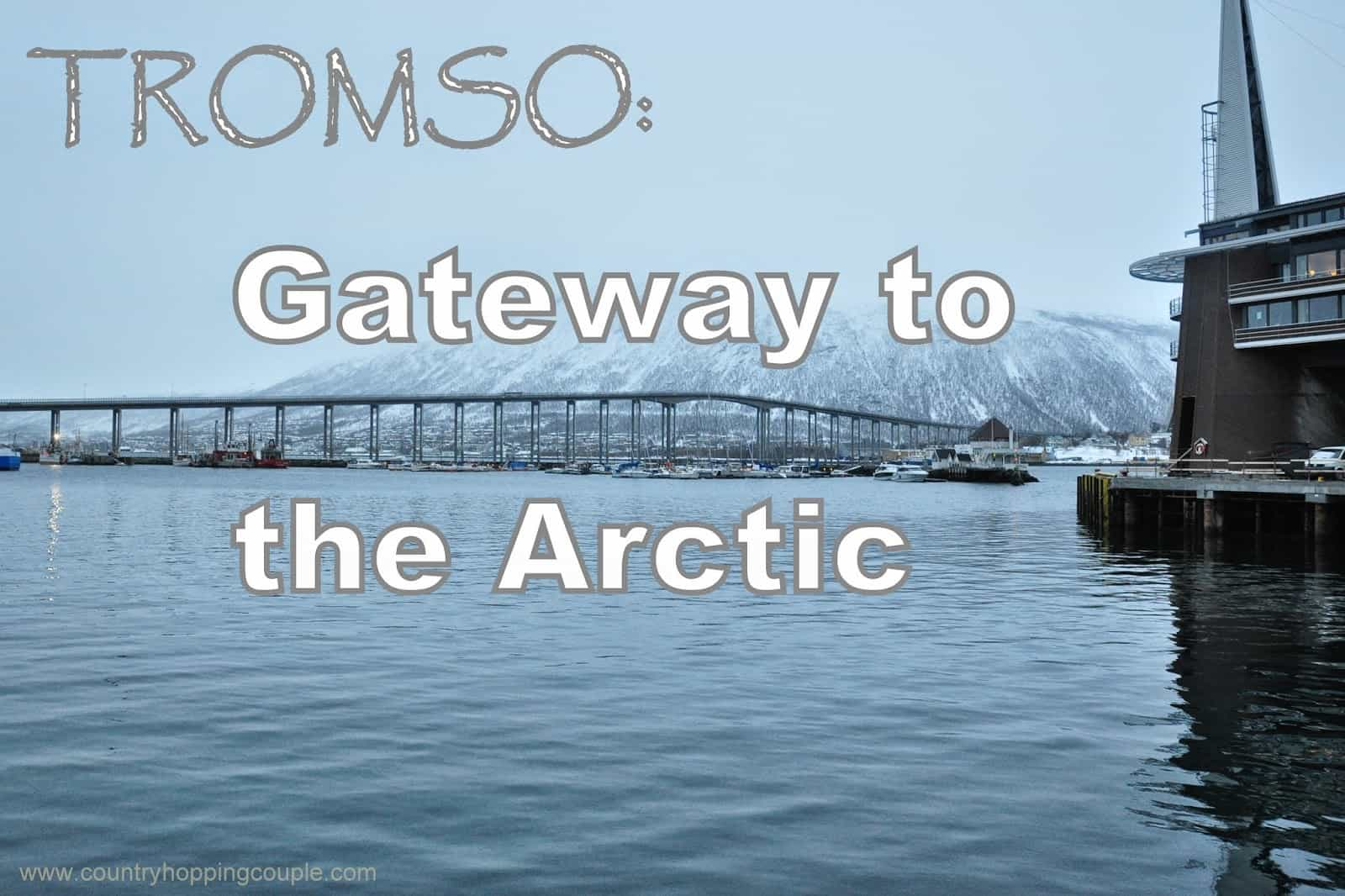 Tromso, an Arctic Gateway at 69 Degrees North