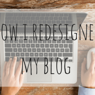 How I Redesigned My Blog (And You Can Too!)