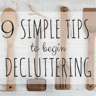 9 Simple Tips To Begin Decluttering
