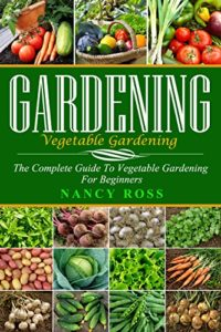 Free - Complete Guide to Veggie Gardening