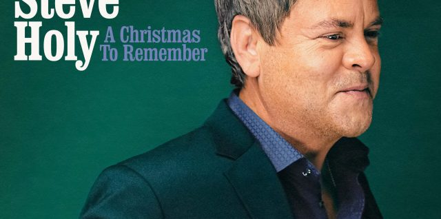 Steve Holy's 'A Christmas To Remember' Due October 22, 2021