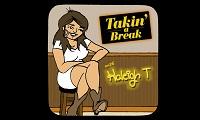 Takin' A Break With HaleighT