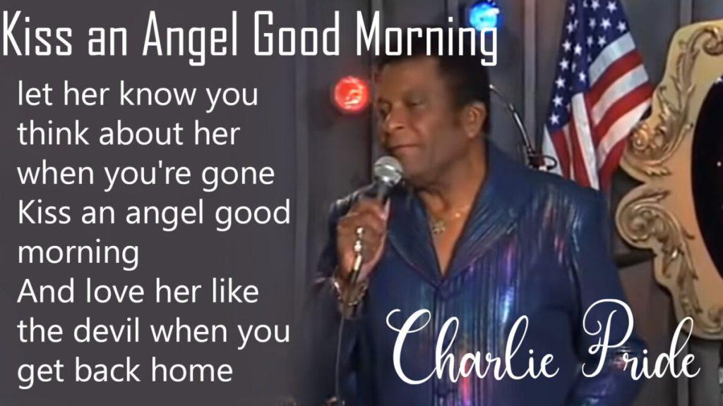 Charley Pride – Kiss an Angel Good Morning