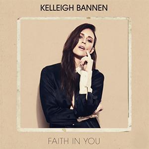 Kelleigh Bannen Faith In You