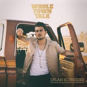 Whole Town Talk Dylan Schneider