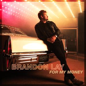 Brandon Lay For My Money