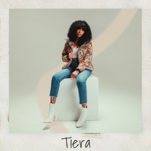 Tiera's debut self-titled EP is available everywhere now, March 12th