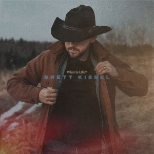 Brett Kissel's brand new album, 'What Is Life?', is available everywhere now, April 9th