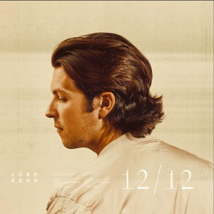 """Josh Kerr's """"Still Getting Drunk"""", the final track of his 12/12 album is available now, May 7th"""