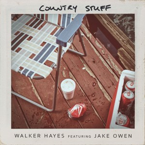 """Walker Hayes and Jake Owen's """"Country Stuff"""" is available now, May 7th"""