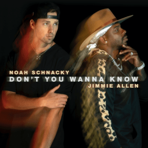 Noah-Schnacky-Collaborates-with-Jimmie-Allen-on-New-Song-Don't-You-Wanna-Know