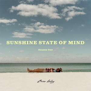 Brian Kelley's new album, 'Sunshine State of Mind' is out now, June 25th