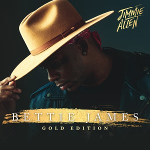 Jimmie Allen's 'Bettie James Gold Edition' is out now, June 25th