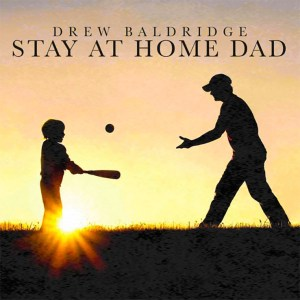drew-balridge-new-song-stay-at-home-dad