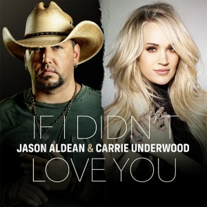 Jason-Aldean-Carrie-Underwood-If-I-Didnt-love-you-new-song
