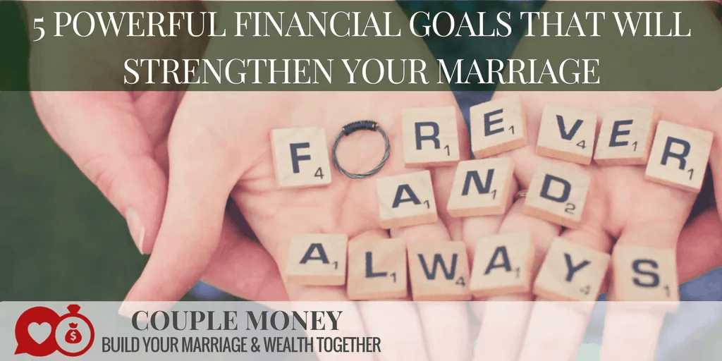 Want to build your marriage and wealth? Here are 5 powerful financial goals couples should have on their list! #marriage #money #goals