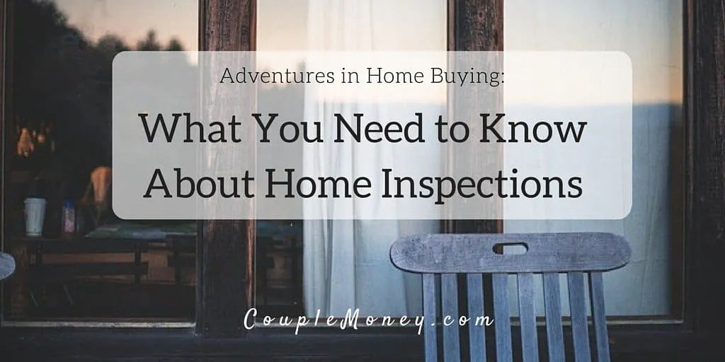 Adventures in Home Buying- What You Need to Know About Home Inspections