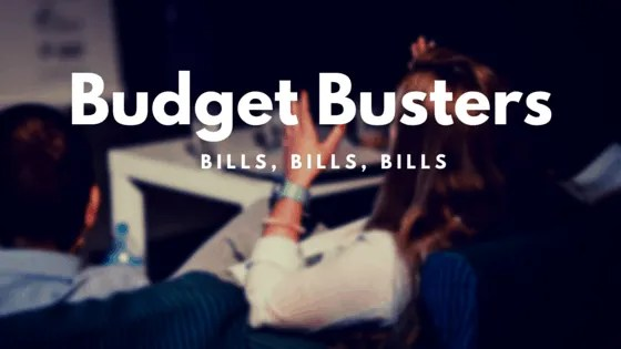 Keep an eye your bills to make sure you don't have any budget busters.