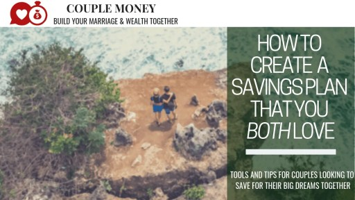 Feeling frustrated you're not saving enough? Get the tools and tips on how you two can work together and create a savings plan that you both love!