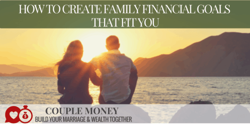 Stressed out over money? Learn how you can create your family financial goals that fit you and your budget!