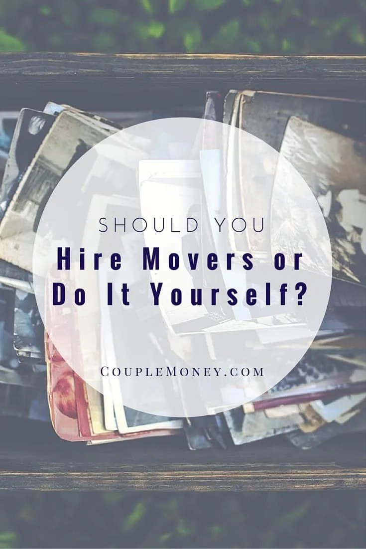 Hiring Movers should you hire movers or do it yourself? - couple money