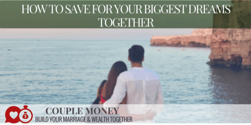 Do you two have several dreams you want to achieve, but can't agree on which ones to tackle first? Today I'll share how you can work together to save for and reach your biggest dreams!