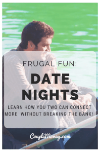 LEARN HOW YOU TWO CAN CONNECT MORE ON YOUR DATES WITHOUT BREAKING THE BANK!