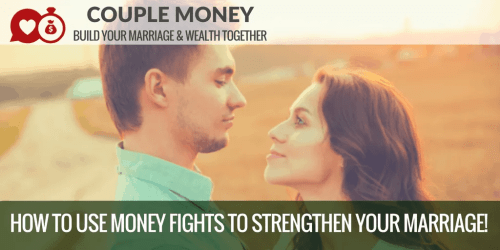 Dealing with money fights together and learning how to strengthen your marriage!