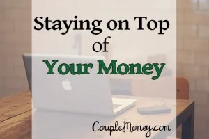Stay on top of Your Money without losing your mind with these free and easy tools.