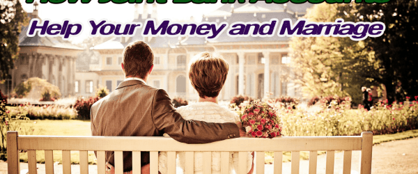Learn how you can strengthen your marriage with joint accounts