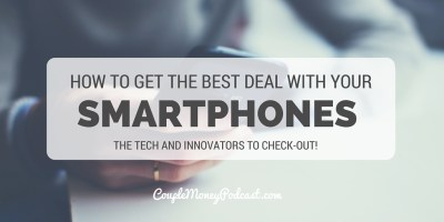 How to Get the Best Deals with Smartphones - Couple Money ...