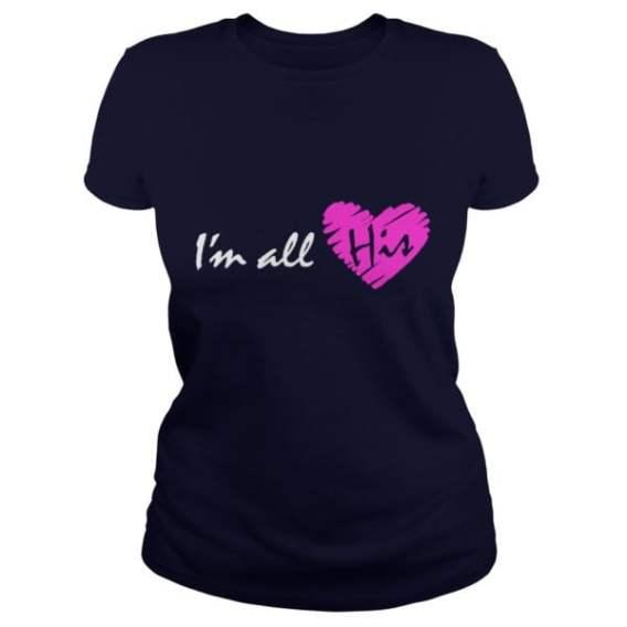 I'm All His (Couple Shirt)