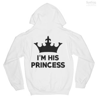 I'm His Princess Hoodie