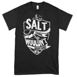 It is a Salt Thing T-Shirt