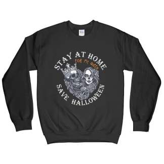 Stay At Home Save Halloween For My Queen Sweatshirt