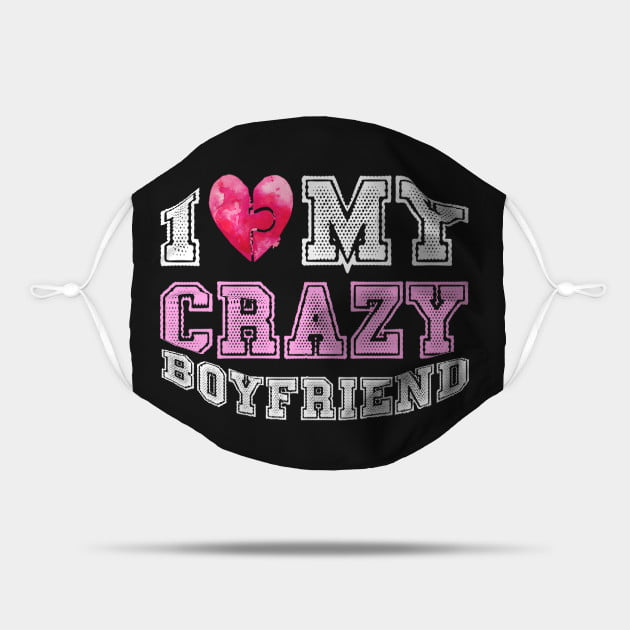 I Love My Crazy BoyFriend Mask