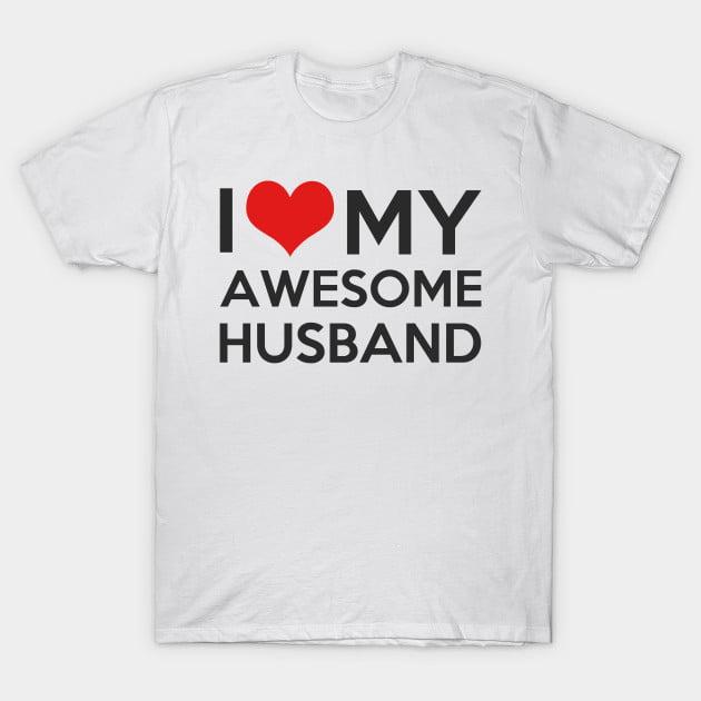 I Love Awesome Husband T-Shirt