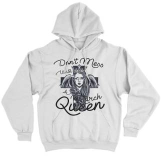 Don't Mess With A March Queen Hoodie