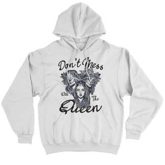 Don't Mess With The Queen Hoodies