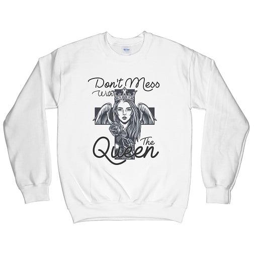 Dont Mess With The Queen Hoodie Sweatshirt