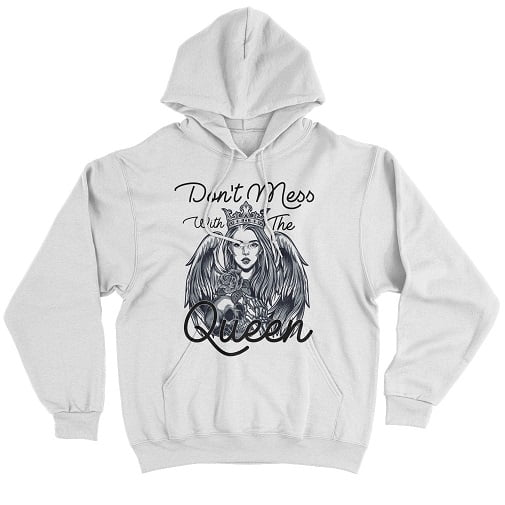 Don't Mess With The Rose Queen Sweatshirt Hoodie