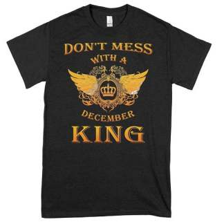 Don't Mess With A December King T-Shirt Wings