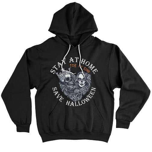 Stay At Home Save Halloween For My King T-Shirt - custom king and queen hoodies