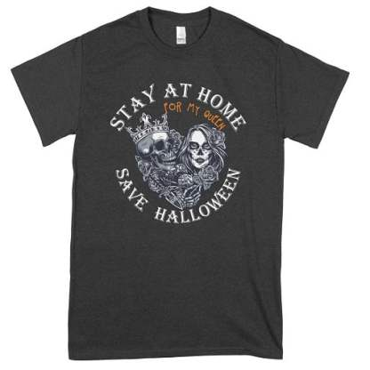 Stay At Home Save Halloween For My Queen T-Shirt