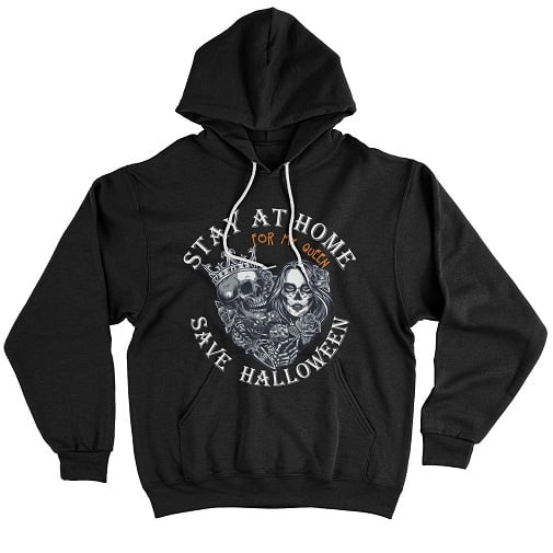 Stay At Home Save Halloween For My Queen T-Shirt - king and queen hoodies set