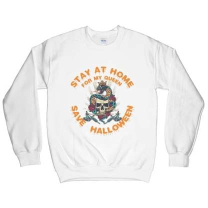 Stay At Home For My Queen Save Halloween Sweatshirt