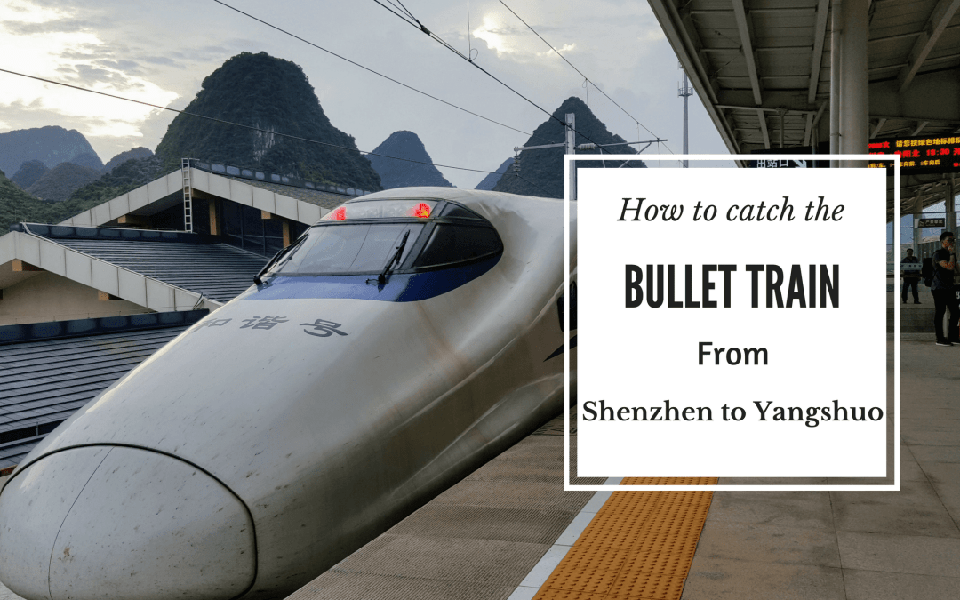 How to catch the Bullet train between Shenzhen and Yangshuo
