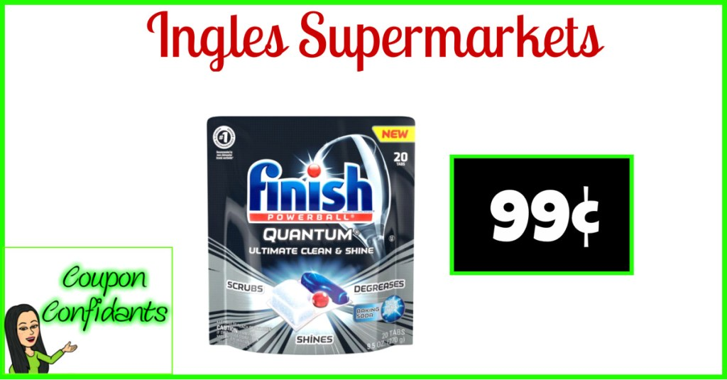 99¢ Finish Quantum Tabs at Ingles Supermarkets!